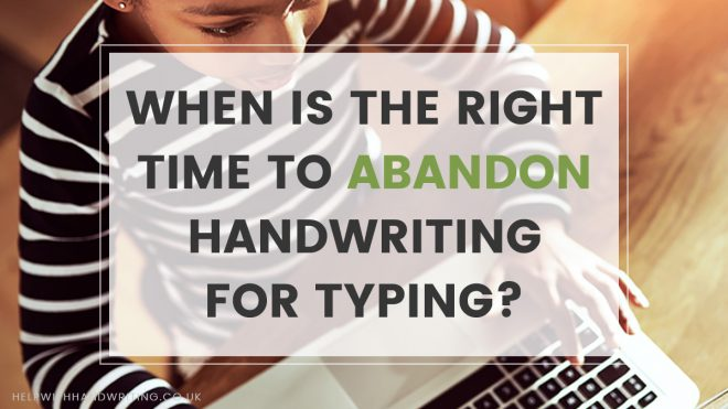 When is the right time to abandon handwriting for typing?